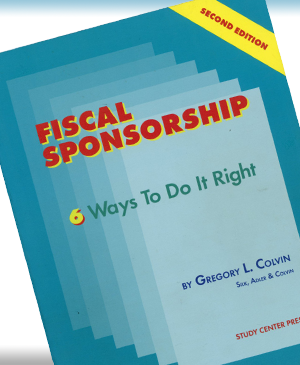 Cover Fiscal Sponsorship 6 Ways to Do It Right by Gregory L. Colvin